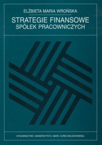 Okładka książki Strategie finansowe spółek pracowniczych