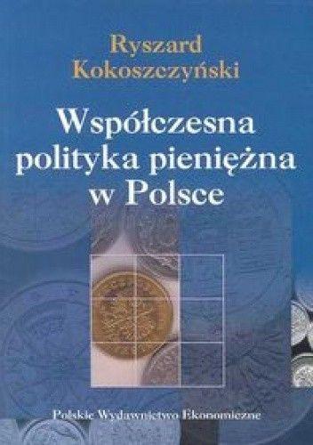 Okładka książki Współczesna polityka pieniężna w Polsce