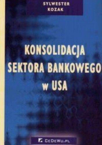 Okładka książki Konsolidacja sektora bankowego w USA
