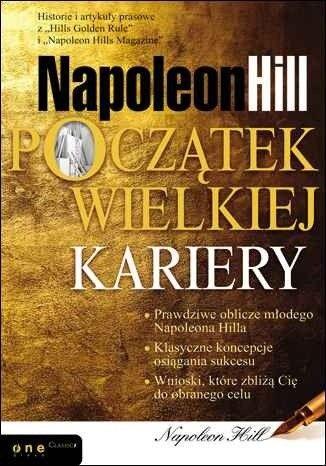Okładka książki Napoleon Hill. Początek Wielkiej Kariery