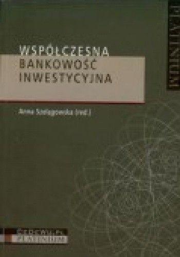 Okładka książki Współczesna bankowość inwestycyjna