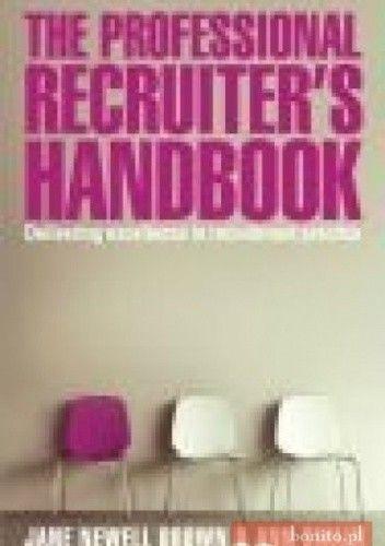 Okładka książki Professional Recruiter's Handbook