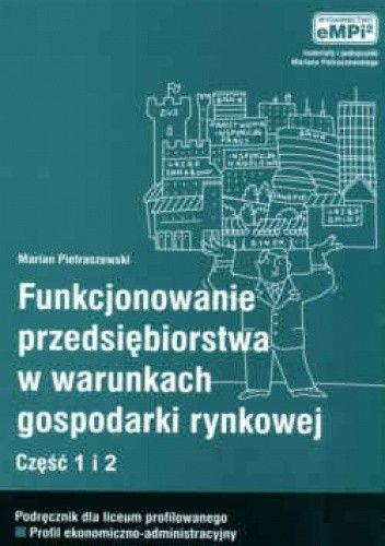 Okładka książki Funkcjonowanie przedsiębiorstwa cz.1i2 podręcznik w warunkach gosp.
