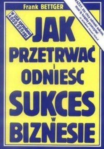Okładka książki JAK PRzETRWAć I ODNIEść SUKCES