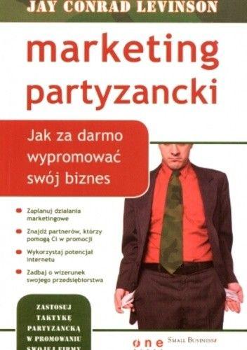 Okładka książki Marketing partyzancki. Jak za darmo wypromować swój biznes