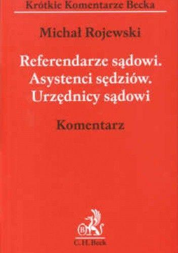 Okładka książki Referendarze sądowi Asystenci sędziów Urzędnicy sądowi komentarz