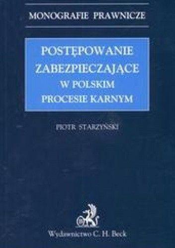 Okładka książki Postępowanie zabezpieczające w polskim procesie karnym /Monografie prawnicze