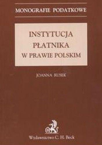 Okładka książki Instytucja płatnika w prawie polskim /Monografie podatkowe