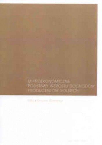 Okładka książki Mikroekonomiczne podstawy wzrostu dochodów