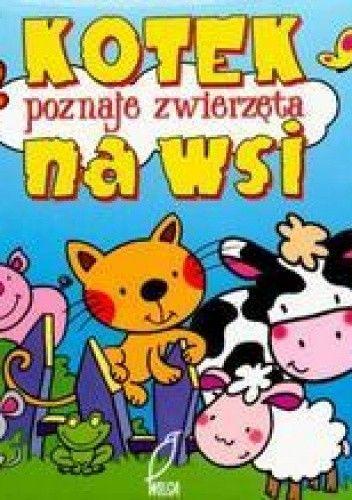 Okładka książki Kotek poznaje zwierzęta na wsi