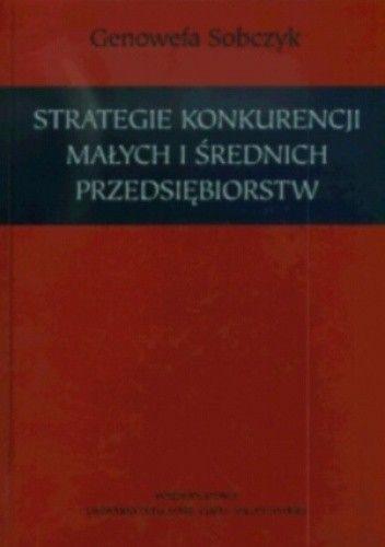 Okładka książki Strategie konkurencji małych i średnich przedsiębiorstw