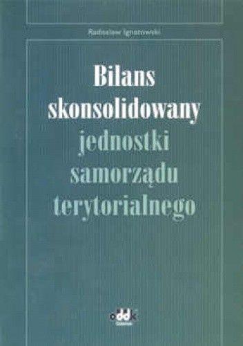 Okładka książki Bilans skonsolidowany jednostki samorządu terytorialnego