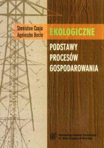 Okładka książki Ekologiczne podstawy procesów gospodarowania. Wydanie 2.