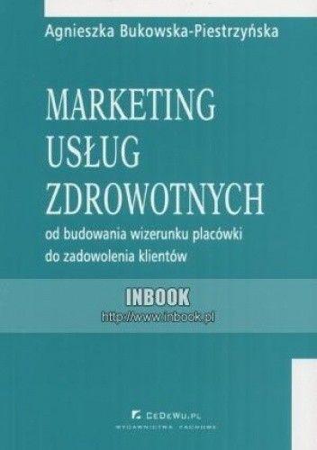 Okładka książki Marketing usług zdrowotnych. Od budowania wizerunku placówki do zadowolenia klientów