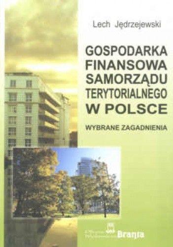 Okładka książki Gospodarka finansowa samorządu terytorialnego w Polsce. zagadnienia wybrane