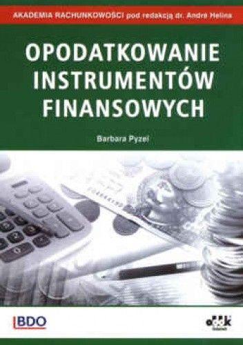 Okładka książki Opodatkowanie instrumentów finansowych
