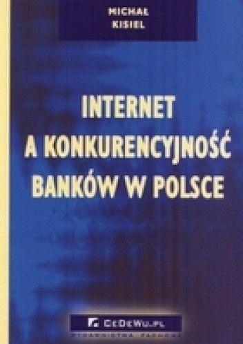 Okładka książki Internet a konkurencyjność banków w Polsce