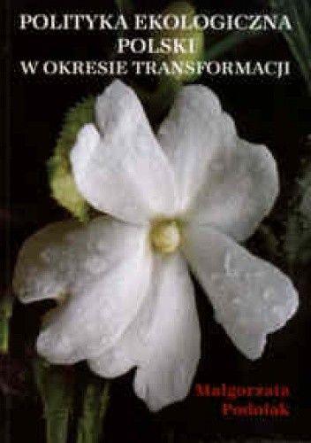 Okładka książki Polityka ekologiczna w okresie transformacji