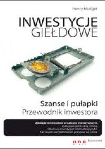 Okładka książki Inwestycje giełdowe. Szanse i pułapki. Przewodnik inwestora