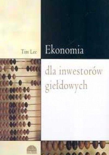 Okładka książki Ekonomia dla inwestorów giełdowych