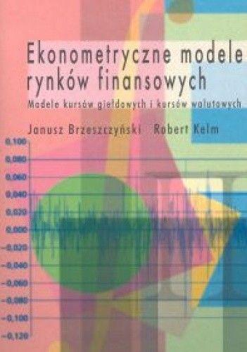 Okładka książki Ekonometryczne modele rynków finansowych. Modele kursów gieł