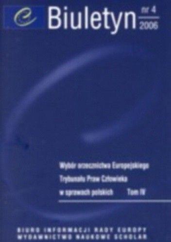 Okładka książki Biuletyn nr 4/2006. Wybór orzecznictwa Europejskiego Trybunału Praw Człowieka w sprawach polskich