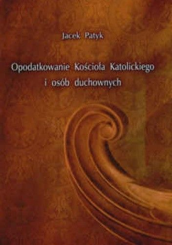 Okładka książki Opodatkowanie Kościoła Katolickiego i osób duchownych