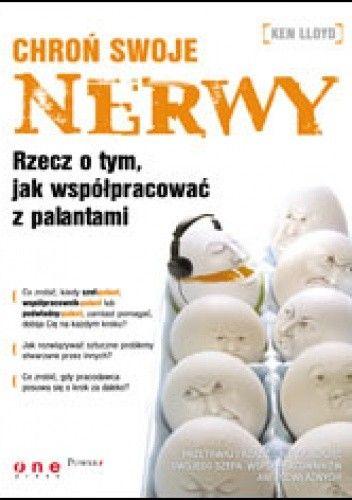 Okładka książki Chroń swoje nerwy. Rzecz o tym, jak współpracować z palantami