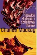 Okładka książki Niezwykłe złudzenia i szaleństwa tłumów