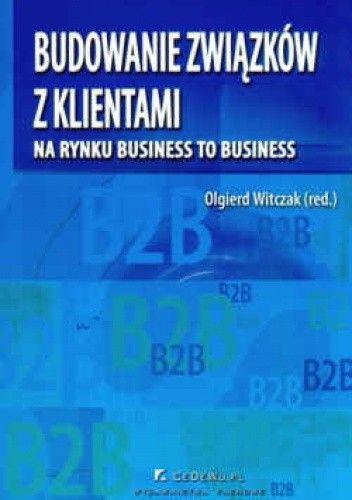 Okładka książki Budowanie związków z klientami na rynku business to business