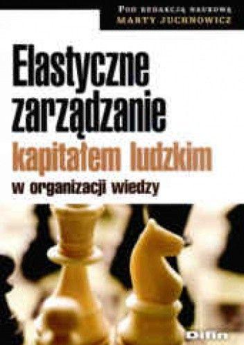 Okładka książki Elastyczne zarządzanie kapitałem ludzkim w organizacji wiedzy