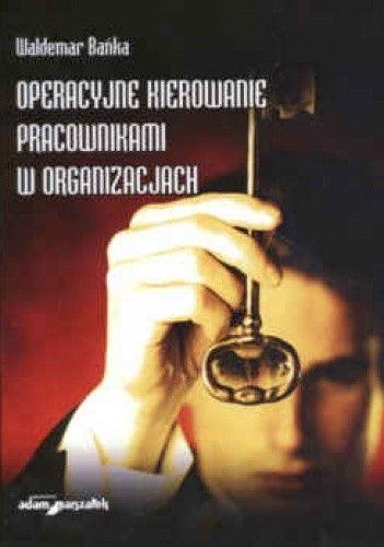 Okładka książki Operacyjne kierowanie pracownikami w organizacjach.