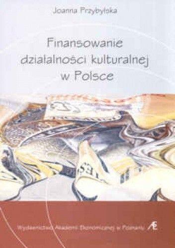 Okładka książki Finansowanie działalności kulturalnej w Polsce