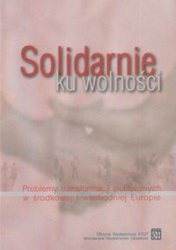 Okładka książki Solidarnie ku wolności