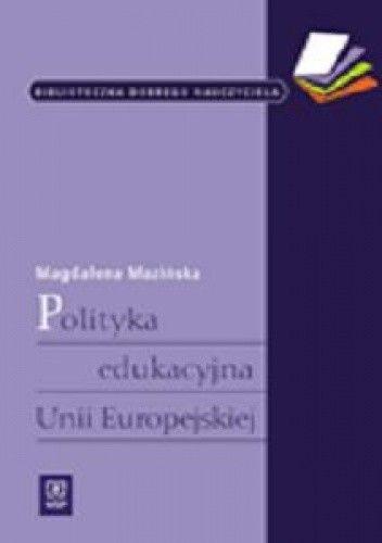 Okładka książki Polityka edukacyjna Unii Europejskiej