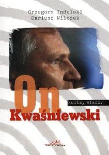 Okładka książki On Kwaśniewski