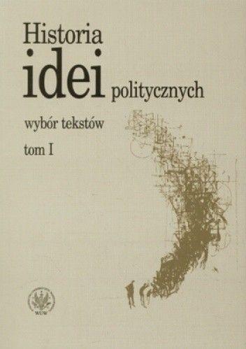 Okładka książki Historia idei politycznych. Wybór tekstów. Tom 1