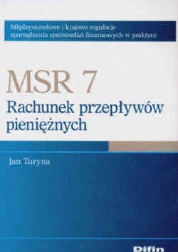 Okładka książki MSR 7 Rachunek przepływów pieniężnych Międzynarodowe i krajowe regulacje sporządzania sprawozdań finansowych w praktyce