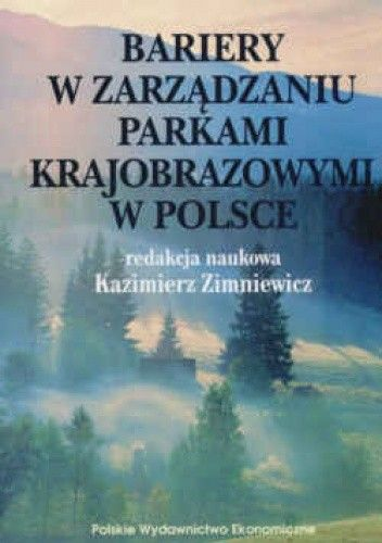 Okładka książki Bariery w zarządzaniu Parkami Krajobrazowymi w Polsce