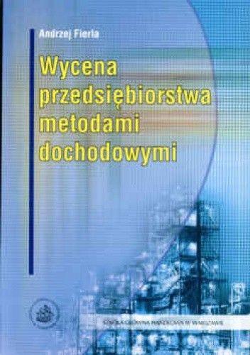 Okładka książki Wycena przedsiębiorstwa metodami dochodowymi