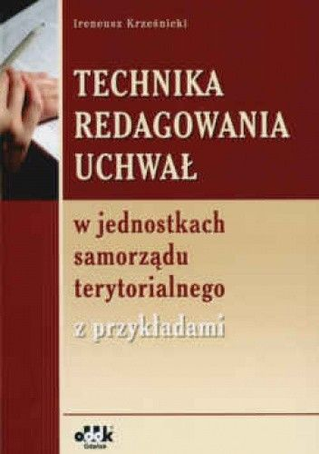 Okładka książki Technika redagowania uchwał w jednostkach samorządu terytorialnego z przykładami
