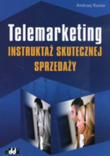 Okładka książki Telemarketing Instruktaż skutecznej sprzedaży