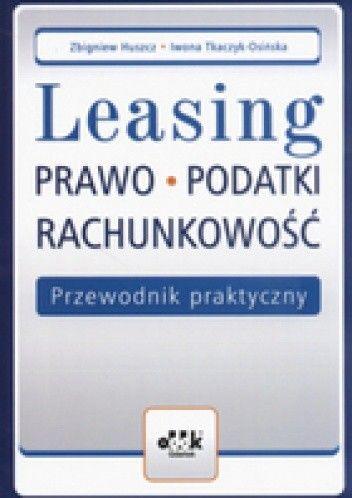 Okładka książki Leasing Prawo Podatki Rachunkowość Przewodnik praktyczny