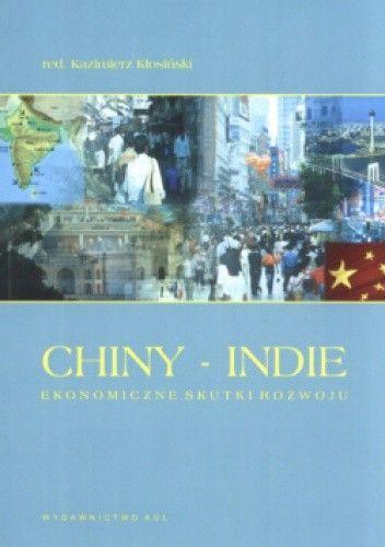 Okładka książki Chiny - Indie. Ekonomiczne skutki rozwoju