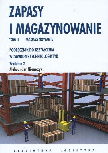 Okładka książki zapasy i magazynowanie. Podręcznik do kształcenia w zawodzie Technik Logistyki. TOM 2 . Magazynowaanie