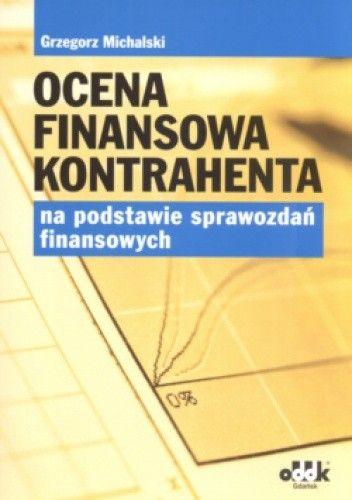 Okładka książki Ocena finansowa kontrahenta na podstawie sprawozdań finansowych