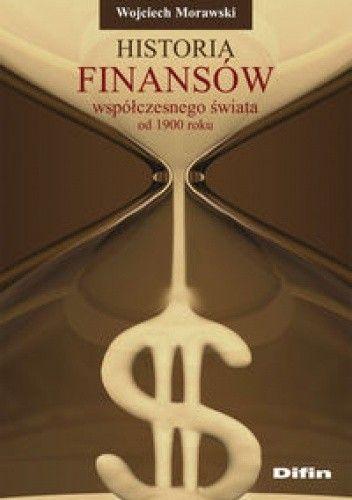 Okładka książki Historia finansów współczesnego świata od 1900 roku
