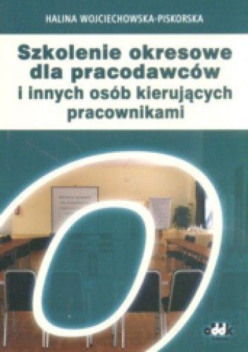 Okładka książki Szkolenie okresowe dla pracodawców i innych osób kierujących pracownikami