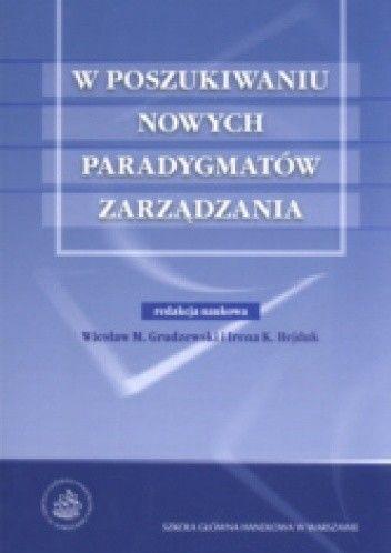 Okładka książki W poszukiwaniu nowych paradygmatów zarządzania