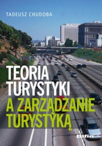 Okładka książki Teoria turystyki a zarządzanie turystyką